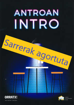 Buy tickets for Antroan Intro at Gezala Auditorium in Lezo
