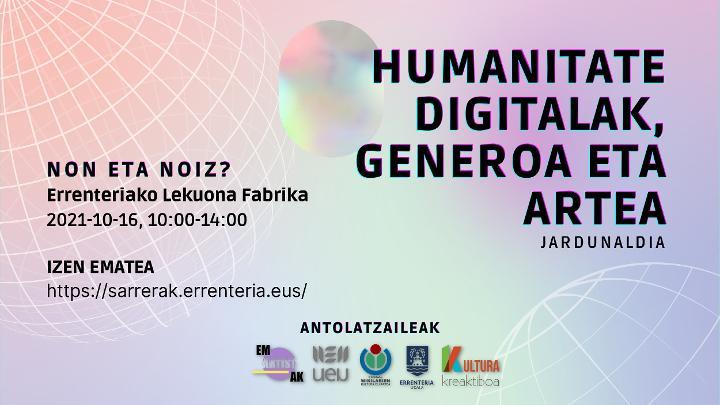 Buy tickets for HUMANITATE DIGITALAK, GENEROA ETA ARTEA jardunaldia at Lekuona Fabrika in Errenteria